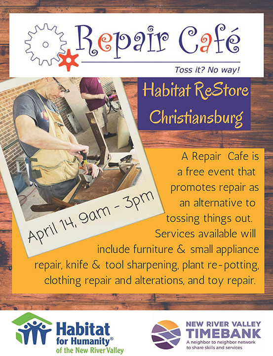 Repair Cafe April 14 9 am to 3 pm at the Habitat ReStore Christiansburg. A Repair Cafe is a free event that promotes repair as an alternative to tossing things out.
