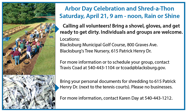 Arbor Day and ShredAThon 2018 Saturday, April 21, 9 am - noon, Rain or Shine  615 Patrick Henry Dr.